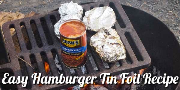 Hamburger Tin Foil Meal on the Campfire