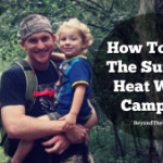 How To Beat The Summer Heat When Camping