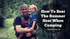How To Beat The Summer Heat When Camping 152