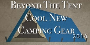 cool new camping gear 2014-2015 review blog tent rv backpacking
