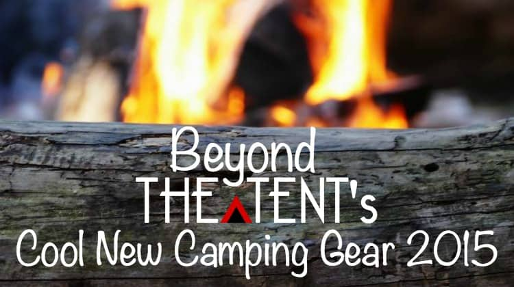 Cool New Camping Gear 2015