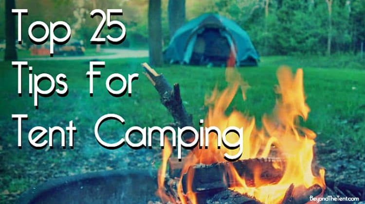 top ...  sc 1 st  Beyond The Tent & Top 25 Tips For Tent Camping - Beyond The Tent