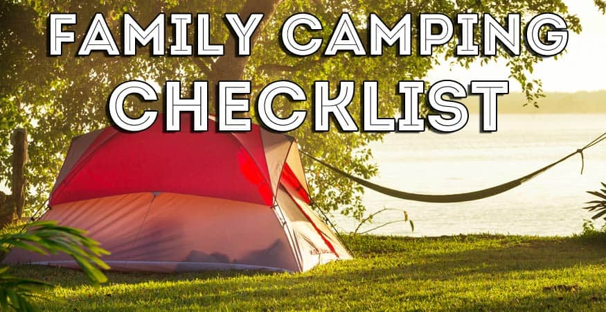 The Ultimate Family Camping Checklist (with Printable PDF)