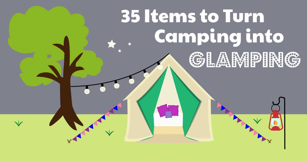 35 Items to Turn Camping into Glamping
