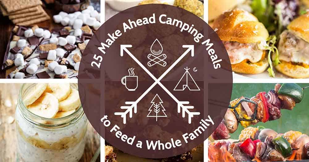 25 Make Ahead Camping Meals to Feed a Whole Family 69