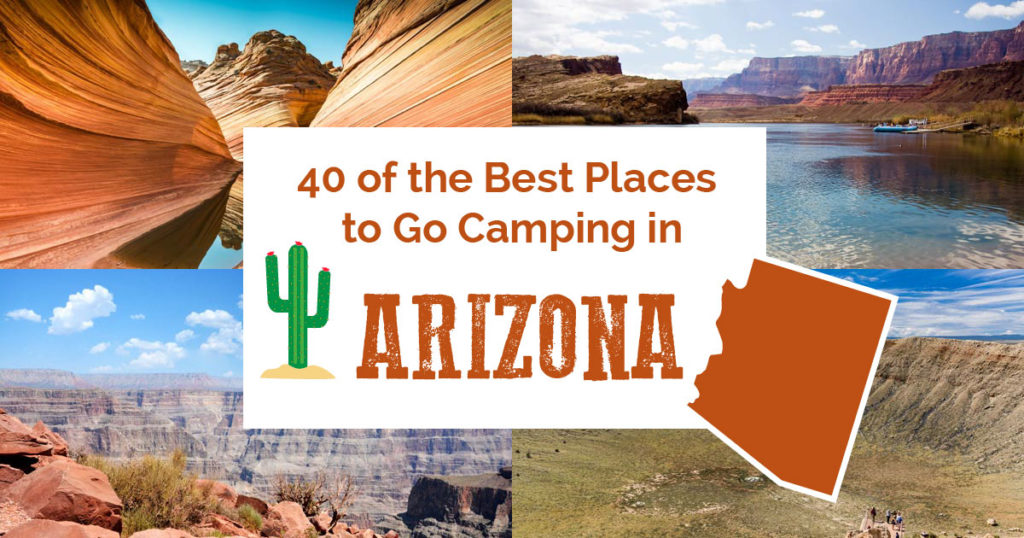 Camping In Arizona: 40 of the Best Campgrounds You Need To Visit 2