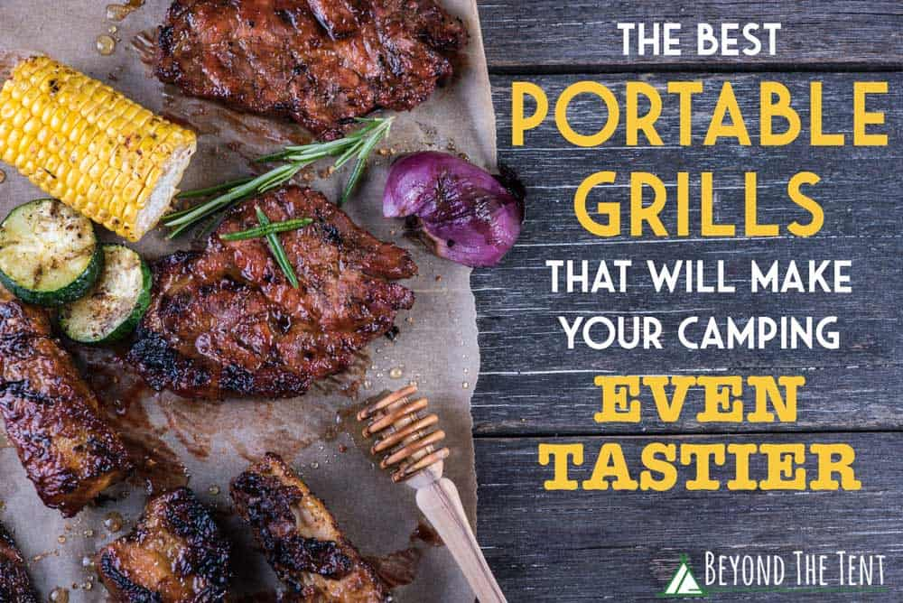 The Best Portable Grills That Will Make Your Camping Even Tastier